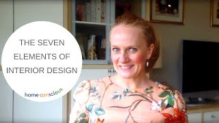 THE SEVEN ELEMENTS OF INTERIOR DESIGN | TUTORIAL AND ADVICE