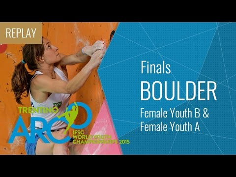 IFSC World Youth Championships Arco 2015 - Bouldering Final Female Youth B & Female Youth A