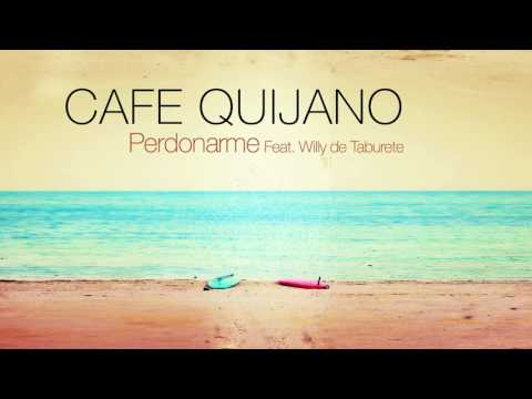 Café Quijano - Perdonarme feat. Willy de Taburete (Audio Oficial)