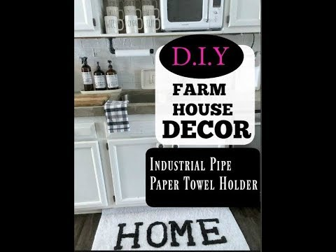 DIY FARMHOUSE DECOR / INDUSTRIAL PIPE PAPER TOWEL HOLDER / FARMHOUSE KITCHEN DECOR