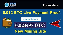 Ton Limited New Free Bitcoin Earning Site 0.012 Bitcoin Live Withdrawal Payment Proof Urdu Hindi