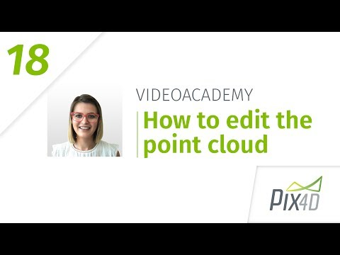 Pix4D Video Academy 18 - How to Edit the Point Cloud