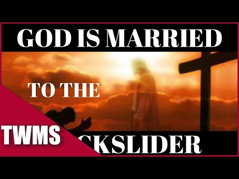 God is Married to the BACKSLIDER