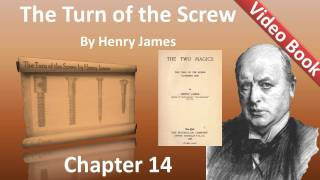 Chapter 14 - The Turn of the Screw by Henry James
