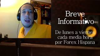 Breve Informativo - Noticias Forex del 29 de Agosto del 2017