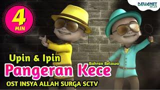 Gambar cover Bahran Belawa - Pangeran Kece ( OST INSYA ALLAH SURGA SCTV ) Versi Upin ipin Feat Bear Band #DNS