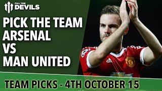 Pick The Team! | Arsenal vs Manchester United | Premier League