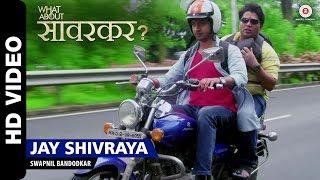 Jay Shivraya | What about savarkar? | Swapnil Bandodkar | Shrikant Bhide & Atul Todankar