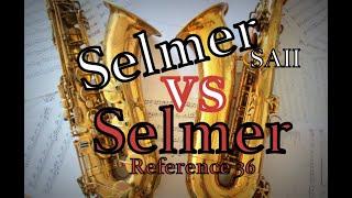 Selmer Reference 36 vs Selmer SAII (tenor saxophone)