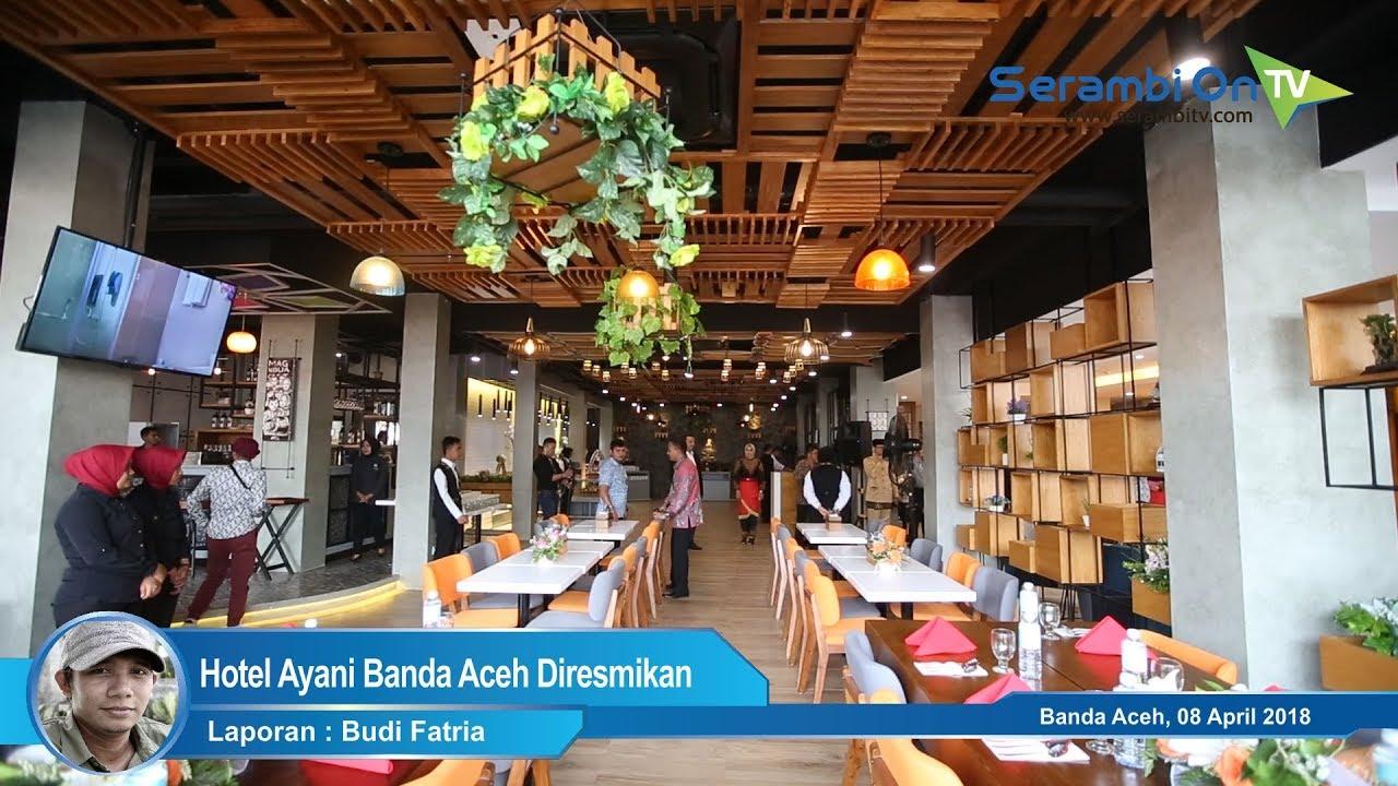 Video Hotel Ayani Banda Aceh Diresmikan Serambi Indonesia
