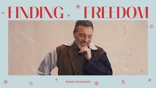 FINDING FREEDOM   Erwin McManus - MOSAIC