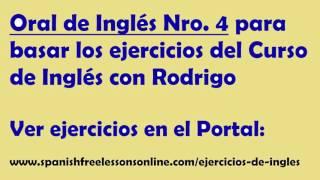 Ejercicios de ingles oral Nro 4 (Subtitulado) del Curso Ingles con Rodrigo
