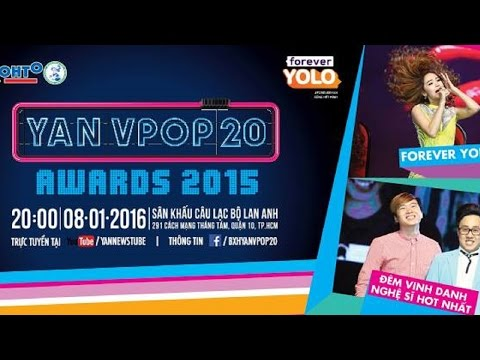 Trực tiếp YAN Vpop 20 Awards 2015 | 08-01-2016 Full