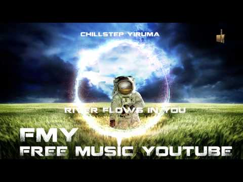 HD Chillstep Yiruma - River Flows In You (Skullee remix) [FMY Release]