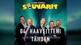 Lasse Hoikka & Souvarit - 04. Haaveitteni tähden