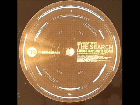 The Search(Christian Smith Remix) - Trancesetters  /  The Search Remixes EP