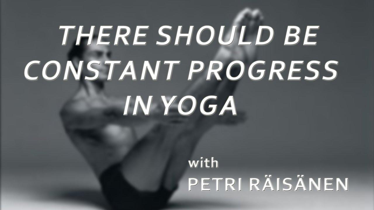 There Should be Constant Progress in Yoga - Petri Räisänen