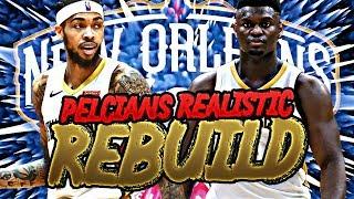 NEW ORLEANS PELICANS REALISTIC REBUILD! (NBA 2K20)