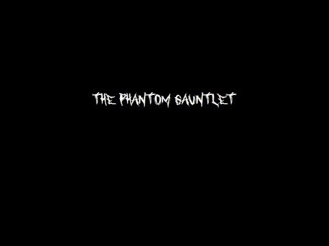 The Phantom Gauntlet - Original story wrote and voiced by ChaosWolf0504