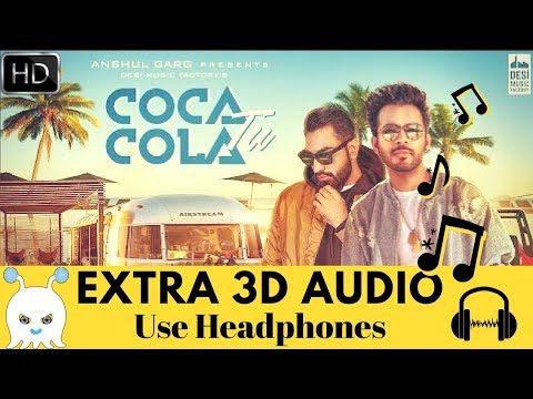 Coca Cola Tu - Tony Kakkar ft. Young Desi | Extra 3D Audio | Use Headphones 👾