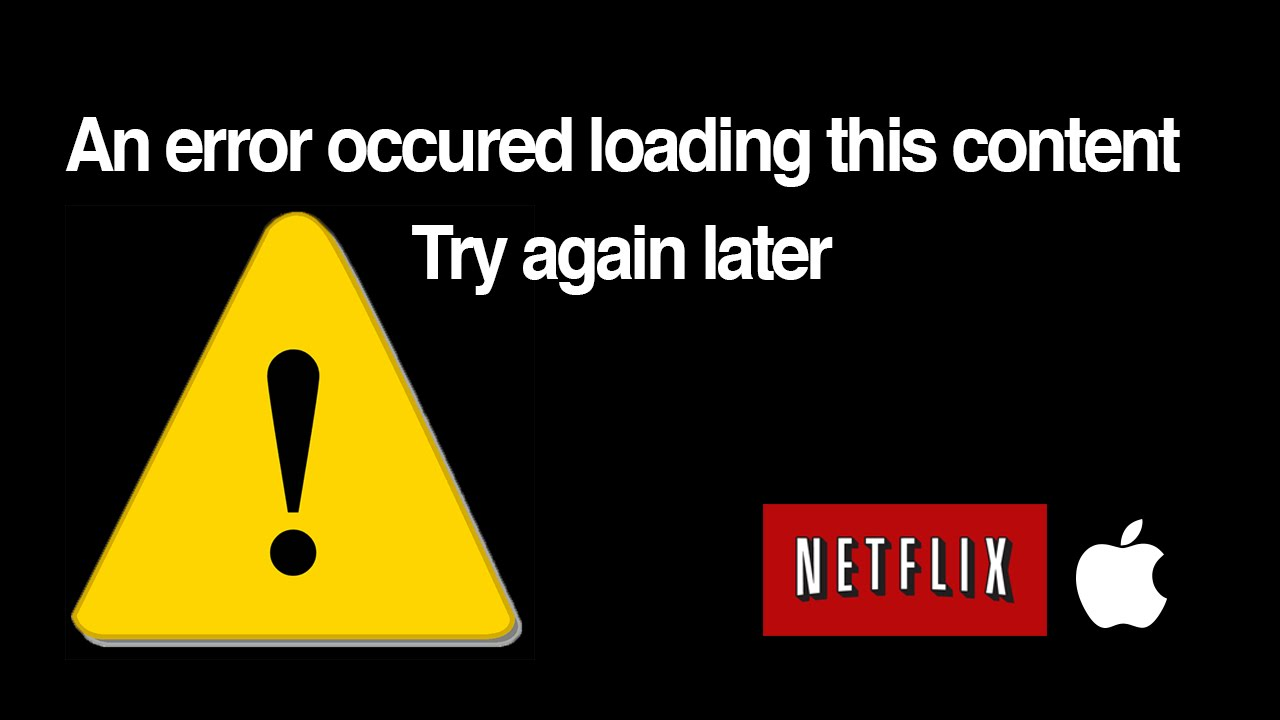 An error occurred loading this content  try again later  NETFLIX Apple Tv  -how to FIX