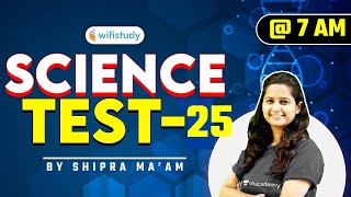 7:00 AM - RRB Group D/NTPC CBT-2 2020-21   GS by Shipra Ma'am   Science Test-25
