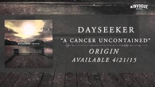 Dayseeker - A Cancer Uncontained