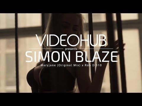 Simon Blaze x Rob D 510 - Maryjane (VideoHUB) #enjoybeauty letöltés