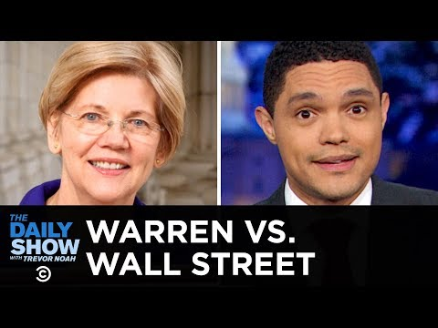 Wall Street Is Afraid of Elizabeth Warren | The Daily Show