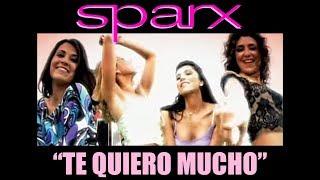 SPARX - Te Quiero Mucho