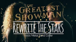 Rewrite The Stars - Rock/Metal Version - The Greatest Showman