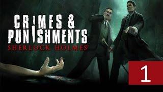 Прохождение игры Шерлок Холмс Преступления&Наказания Часть 1
