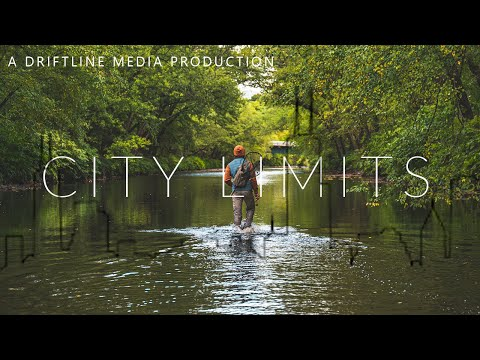 CITY LIMITS - Urban Fly Fishing For Wild Brown Trout