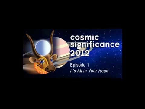Cosmic Significance 2012 Episode 1 It's All In Your Head - Science Fiction Radio Comedy sci-fi