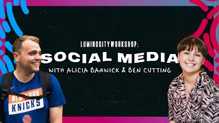 Workshop Day 4 -  Social Media and Influence | Luminosity Streaming Live 2020