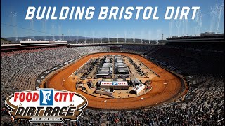 Building Bristol Dirt: Transforming 'The Last Great Colosseum'  | NASCAR
