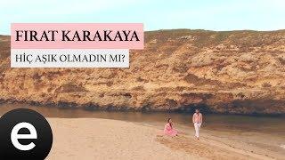Fırat Karakaya - Hiç Aşık Olmadın Mı - Official Video #fıratkarakaya #hiçaşıkolmadınmı - Esen Müzik