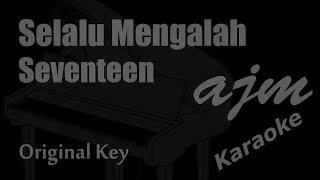 seventeen---selalu-mengalah-original-key-karaoke-ayjeeme-karaoke