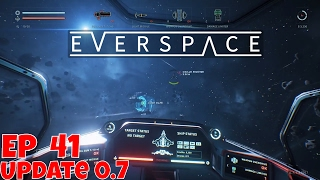 Everspace EA Ep41: UPDATE 0.7 Road to release