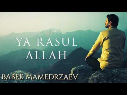Babek Mamedrzaev   YA RASUL ALLAH