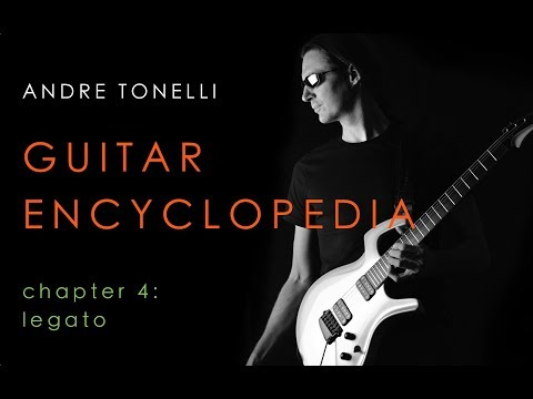 Guitar Encyclopedia Chapter 4 - Legato