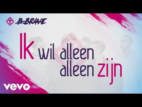 B-Brave - Alleen Alleen (Lyric Video)