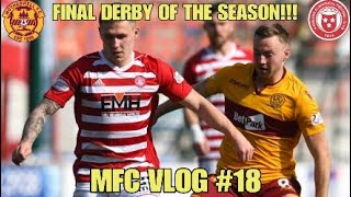 FINAL DERBY OF THE SEASON!!! - MFC Vlog #18 - Hamilton vs Motherwell