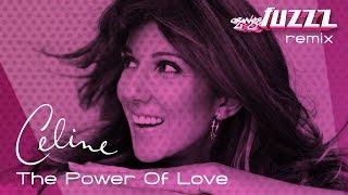 Celine Dion - The Power Of Love [orangeFUZZZ Remix] (June 19, 2006)
