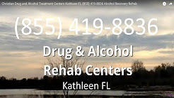 Christian Drug and Alcohol Treatment Centers Kathleen FL (855) 419-8836 Alcohol Recovery Rehab