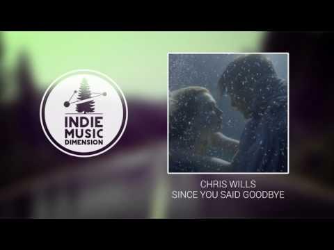 Chris Wills - Since You Said Goodbye