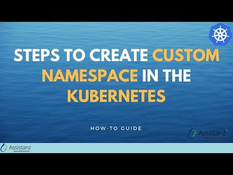 Steps to create Custom Namespace in the Kubernetes - Assistanz