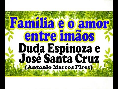 A Família E O Amor Entre Irmãos Mensagem José Santa Cruz E Duda