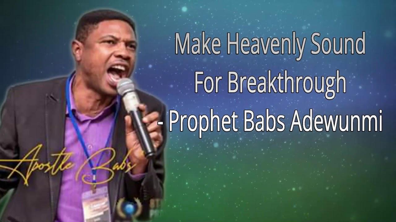 Download Make Heavenly Sound For Breakthrough With Prophet Babs Adewunmi