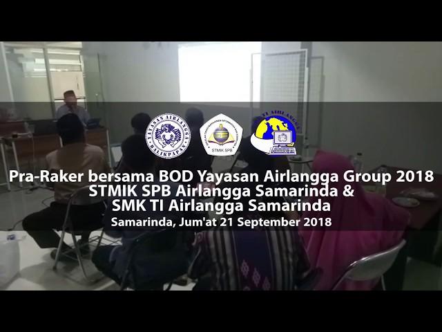 Pra-Raker BOD Yayasan Airlangga Group 2018 STMIK SPB Samarinda & SMK TI Samarinda